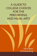 A Guide to College Choices for the Performing and Visual Arts
