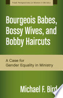 Bourgeois Babes  Bossy Wives  and Bobby Haircuts