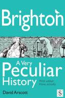 Brighton  A Very Peculiar History
