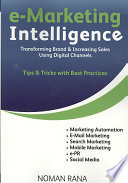 E-marketing Intelligence  : Transforming Brand & Increasing Sales Using Digital Channels : Tips & Tricks with Best Practices