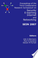 SEIN 2007: Proceedings of the Third Collaborative Research Symposium on Security, E-Learning, Internet and Networking