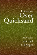 Dancing Over Quicksand