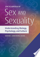 Encyclopedia Of Sex And Sexuality Understanding Biology Psychology And Culture 2 Volumes