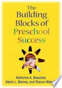 The Building Blocks of Preschool Success Book