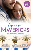 Greek Mavericks: His Christmas Conquest: At the Greek Tycoon's Pleasure (Greek Tycoons) / The Billionaire's Pregnant Mistress / Never Gamble with a Caffarelli