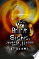 Do You Believe In Signs  Journey Beyond And Back