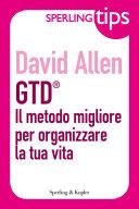 GTD® Il metodo migliore per organizzare la tua vita - Sperling Tips