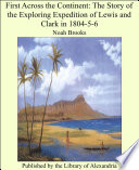 First Across The Continent The Story Of The Exploring Expedition Of Lewis And Clark In 1804 5 6