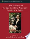 The Collection of Antiquities of the American Academy in Rome