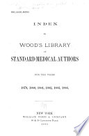 Index to Wood s Library of Standard Medical Authors for the Years 1879   1884