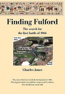 Finding Fulford   the Search for the First Battle Of 1066