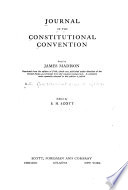 Journal of the Constitutional Convention  Kept by James Madison