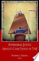 Adversarial Justice