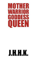 Mother Warrior Goddess Queen: The Complete Four Book Series of the Great and Terrible War of the Amazons