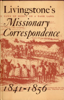 Livingstone's Missionary Correspondence, 1841-1856
