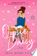 Read Online Oopsie Daisy: A Steamy Romantic Comedy For Free