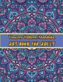 Flowers Mandala Pattern Art Book for Adult