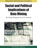 Social and Political Implications of Data Mining  Knowledge Management in E Government