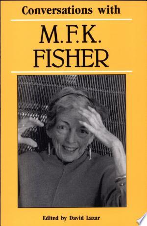 [pdf - epub] Conversations with M.F.K. Fisher - Read eBooks Online