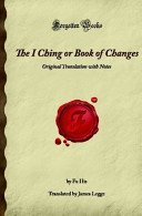 The I Ching or Book of Changes  Original Translation with Notes