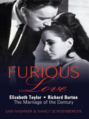 Furious Love: Elizabeth Taylor * Richard Burton The Marriage ...