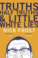Truths  Half Truths and Little White Lies
