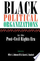 Black Political Organizations In The Post Civil Rights Era