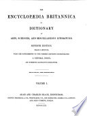 The    Encyclopaedia Britannica or  Dictionary of Arts  Sciences  and Miscellaneous Literature