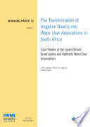 The Transformation Of Irrigation Boards Into Water User Associations In South Africa Case Studies Of The Lower Olifants Great Letaba And Vaalharts Water User Associations Volume 1