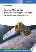 Passive Microwave Remote Sensing of the Earth  : for Meteorological Applications