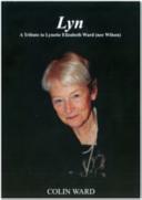 Lyn - a Tribute to Lynette Elizabeth Ward (nee Wilson)