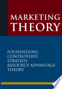 Marketing Theory Foundations Controversy Strategy