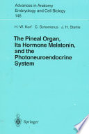 The Pineal Organ Its Hormone Melatonin And The Photoneuroendocrine System Book PDF