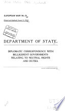 Diplomatic Correspondence with Belligerent Governments Relating to Neutral Rights and Commerce