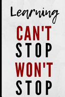 Learning Can t Stop Won t Stop Book