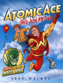 Atomic Ace (He's Just My Dad)