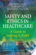 Safety And Ethics In Healthcare A Guide To Getting It Right