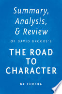 Summary  Analysis   Review of David Brooks s The Road to Character by Instaread