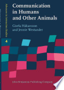 Communication in Humans and Other Animals