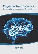 Cognitive Neuroscience  Behavioral and Psychological Perspectives