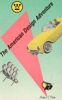 The American Design Adventure  1940 1975