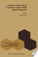 Neutron Scattering in Layered Copper Oxide Superconductors Book