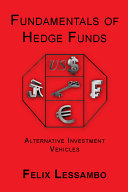Fundamentals of Hedge Funds  Alternative Investment Vehicles