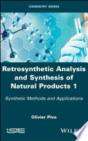 Retrosynthetic Analysis and Synthesis of Natural Products 1 Book