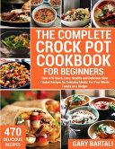 The Complete Crock Pot Cookbook for Beginners