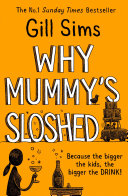 Why Mummy   s Sloshed  The Bigger the Kids  the Bigger the Drink