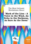 The Most Intimate Revelations about Mark of the Lion