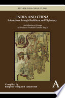 India and China   interactions through Buddhism and diplomacy   a collection of essays Book