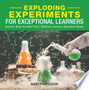 Exploding Experiments for Exceptional Learners - Science Book for Kids 9-12 | Children's Science Education Books