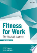 """Fitness for Work: The Medical Aspects"" by John Hobson, Julia Smedley"